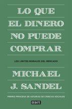 lo que el dinero no puede comprar (ebook)-michael sandel-9788499923109