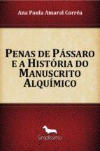 penas de pássaro e a história do manuscrito alquímico (ebook) ana paula amaral corrêa 9788595131309