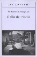 El libro de Il filo del rasoio autor W. MAUGHAM SOMERSET EPUB!