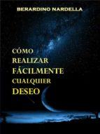 cómo realizar fácilmente cualquier deseo (ebook)-berardino nardella-9788873043409
