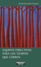 equipos directivos para los tiempos que corren (ebook)-daniel fernández-9789569587009