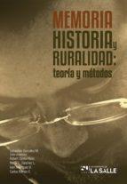 memoria, historia y ruralidad (ebook) roberto ojeda pérez maría c. sánchez l. carlos román e. 9789588844909