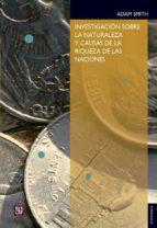 investigacion sobre la naturaleza y causas de la riqueza de las naciones adam smith 9789681602109