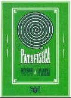 patafisica: epitomes, recetas, instrumentos & lecciones de aparat o (introduccion, logistica, digresiones y notas: rafael cippolini)-9789871622009