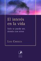 el interés en la vida: solo se puede ser, siendo con otros-luis chiozza-9789875992009