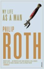 my life as a man philip roth 9780099515319