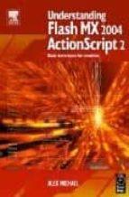 understanding flash mx 2004 actions script 2: basic techniques for creatives-alex michael-9780240519319