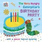 the very hungry caterpillar s birthday party eric carle 9780241376119