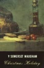 christmas holiday w. somerset maugham 9780375724619