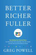 better richer fuller (ebook) greg powell 9780998536019