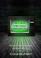the faulty television receiver (ebook)-cora buhlert-9781310815119