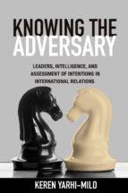knowing the adversary (ebook)-keren yarhi-milo-9781400850419