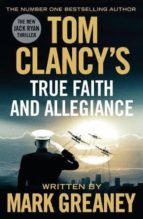 tom clancy s true faith and allegiance mark greaney 9781405922319