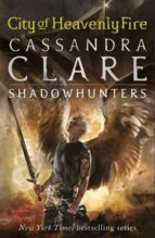city of heavenly fire (the mortal instruments  6)-cassandra clare-9781406355819
