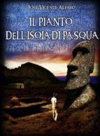 il pianto dell'isola di pasqua (ebook) 9781507142219