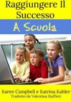 raggiungere il successo a scuola (ebook) 9781507198919