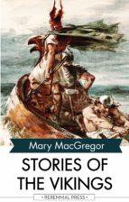 stories of the vikings (ebook)-mary macgregor-9781531263119