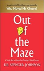 out of the maze: a simple way to change your thinking & unlock success spencer johnson 9781785042119