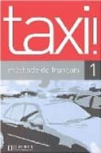 taxi 1 (methode de français) guy capelle 9782011554819