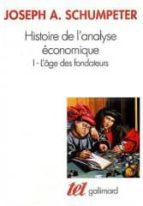 histoire de l analyse economique (t. i): l age des fondateurs, de s origines a 1790-joseph aloys schumpeter-9782070313419