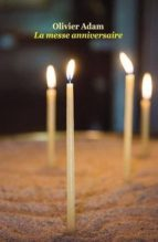 El libro de La messe anniversaire autor OLIVIER ADAM DOC!
