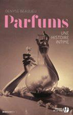 PARFUMS : UNE HISTOIRE INTIME