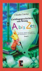 lieblingsgeschichten von könig abiszett band 1 (ebook) claudia gürtler 9783943199819