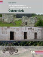die 50 bekanntesten archäologischen stätten in österreich (ebook)-9783945751619