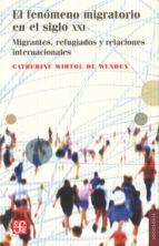el fenomeno migratorio en el siglo xxi catherine wihtol de wenden 9786071613219
