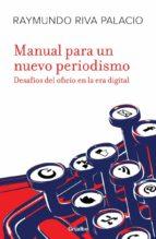 manual para un nuevo periodismo (ebook) raymundo riva palacio 9786073119719