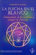 la flecha en el blanco: interpretacion de las parabolas y milagro s de jesucristo-maurice nicoll-9786077628019