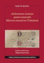 alchoranus latinus quem transtulit marcus canonicus toletanus (ebook) nadia petrus pons 9788400101619