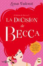 la decision de becca (el divan de becca 3) lena valenti 9788401015519