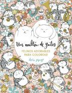 un millon de gatos: felinos adorables para colorear-lulu mayo-9788401017919