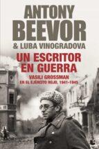 un escritor en guerra: vasili grossman en el ejercito rojo, 1941- 1945-antony beevor-luba vinogradova-9788408004219