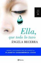 ella que todo lo tuvo (premio casa america 2009)-angela becerra-9788408086819