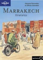 marrakech: itinerarios (lonely planet 2011)-olivier cirendini-jacques ferrandez-9788408096719