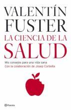 la ciencia de la salud (ebook)-valentin fuster-9788408106319