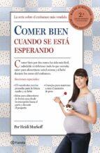 comer bien cuando se esta esperando (2ª ed.) heidi murkoff sharon mazel 9788408123019