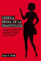 crónica negra de la prostitución juan sanchez rada 9788415405719