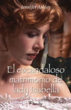 el escandaloso matrimonio de lady isabella-jennifer ashley-9788415433019