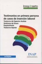 testimonios en primera persona de casos de inserción laboral 9788415562719