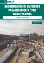 organizacion de empresas para ingenieria civil: teoria y practica (7ª ed.)-sebastian truyols mateu-9788415581819