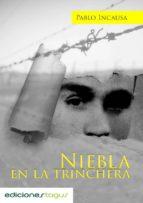 niebla en la trinchera (ebook)-pablo incausa-9788415623519