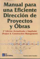 manual para una eficiente dirección de proyectos y obras-francisco javier gonzalez-9788415781219