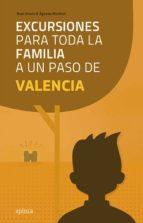 excursiones para toda la familia a un paso de valencia noel arraiz garcia agueda monfort 9788415797319