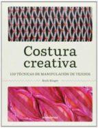costura creativa: 150 tecnicas de manipulacion de tejidos ruth singer 9788415967019
