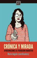 cronica y mirada-maria angulo egea-9788416001019