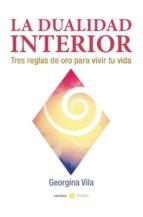 la dualidad interior: tres reglas de oro para vivir tu vida-9788416418619