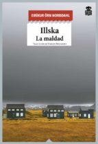 illska: la maldad-eirikur orn norddahl-9788416537419